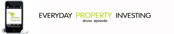 Everyday property investing - podcast episode